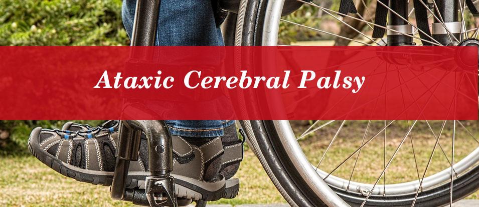 Ataxic Cerebral Palsy