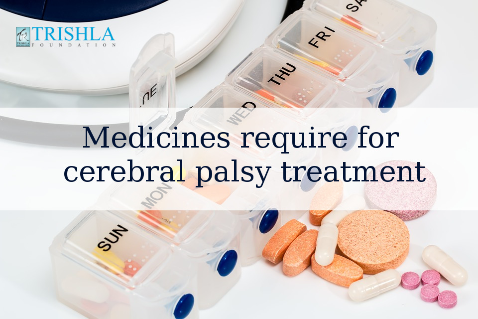 Medicines Require For Cerebral Palsy