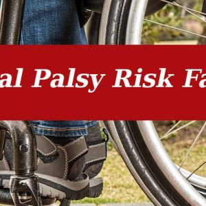 Cerebral Palsy Preventions, Risk factors and complications
